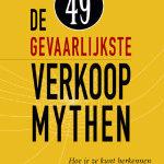 Boek: De 49 gevaarlijkste verkoopmythen